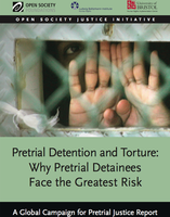 Pretrial Detention and Torture: Why Pretrial Detainees Face the Greatest Risk