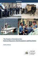 The Paradox of Gendarmeries: Between Expansion, Demilitarization and Dissolution
