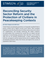 Reconciling Security  Sector Reform and the  Protection of Civilians in  Peacekeeping Contexts