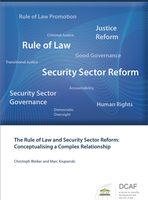 The Rule of Law and Security Sector Reform: Conceptualising a Complex Relationship