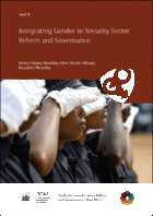 Tool 8 : Integrating Gender in Security Sector Reform and Governance