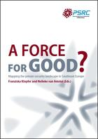 A-Force-for-Good-Mapping-the-private-security-landscape-in-Southeast-Europe_publications_full